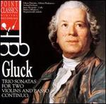 Gluck: Trio Sonatas For Two Violins And Basso Continuo
