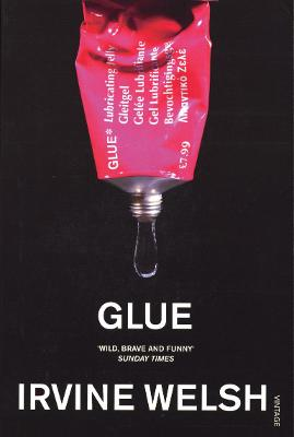 Glue - Welsh, Irvine