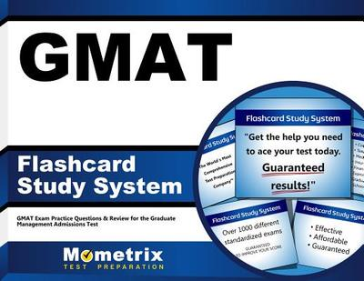 Gmat Flashcard Study System: Gmat Exam Practice Questions & Review for the Graduate Management Admissions Test - Editor-Gmat Exam Secrets