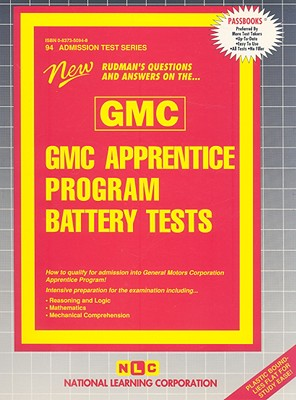 GMC APPRENTICE PROGRAM BATTERY TESTS (GMC): Passbooks Study Guide - Rudman, Jack