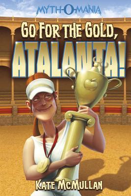Go for the Gold, Atalanta! - McMullan, Kate