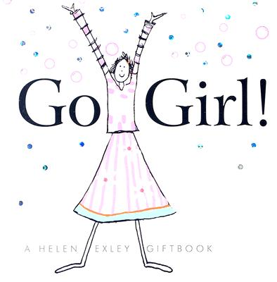 Go Girl! - Exley, Helen (Editor)