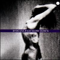 Go Slow Down - The BoDeans