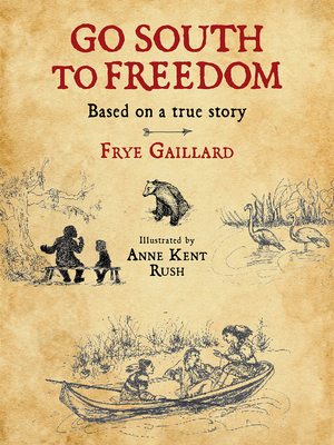 Go South to Freedom - Gaillard, Frye, Mr.
