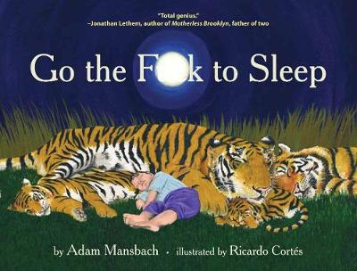 Go the Fuck to Sleep - Mansbach, Adam