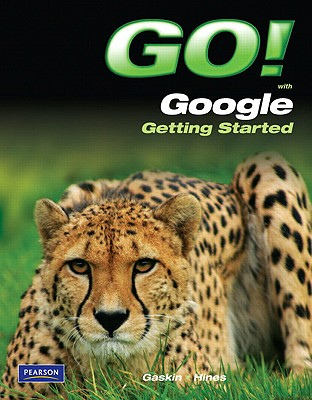 Go! with Google Getting Started - Gaskin, Shelley