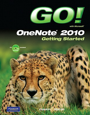 Go! with Microsoft OneNote 2010 Getting Started - Gaskin, Shelley, and Martin, Carol