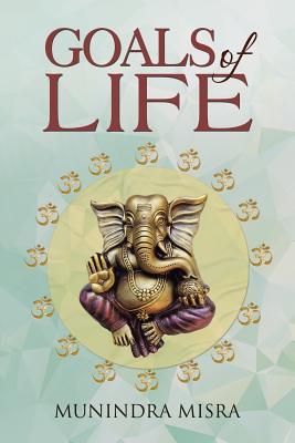 Goals of Life - Misra, Munindra