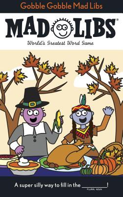 Gobble Gobble Mad Libs - Price, Roger, and Stern, Leonard