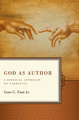 God as Author: A Biblical Approach to Narrative - Fant, Gene C Jr