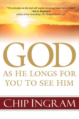 God: As He Longs for You to See Him - Ingram, Chip, Th.M.