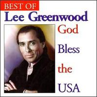 God Bless the U.S.A.: The Best of Lee Greenwood - Lee Greenwood