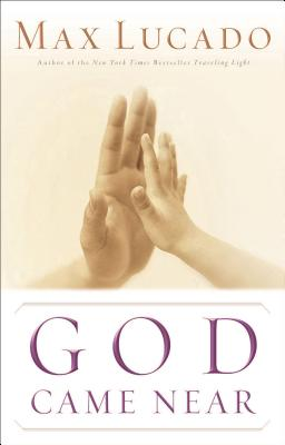 God Came Near - Lucado, Max