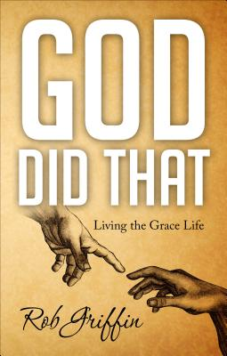 God Did That: Living the Grace Life - Griffin, Rob