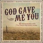God Gave Me You: 12 Inspirational Hits from Today's Top Country Artists