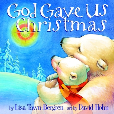 God Gave Us Christmas - Bergren, Lisa Tawn