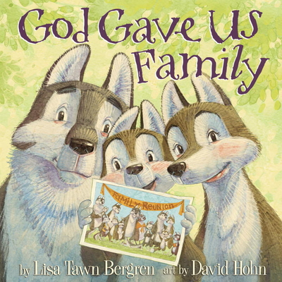 God Gave Us Family: A Picture Book - Bergren, Lisa Tawn