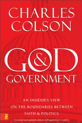 God & Government: An Insider's View on the Boundaries Between Faith & Politics - Colson, Charles W, and Vaughn, Ellen Santilli, Ms.