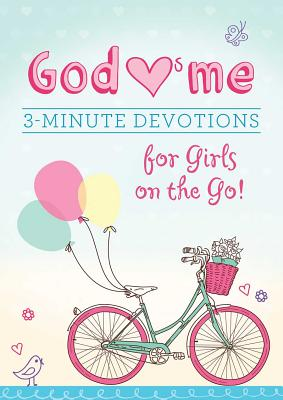God Hearts Me: 3-Minute Devotions for Girls on the Go! - Parrish, MariLee