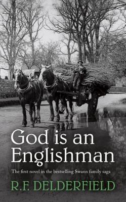 God is an Englishman - Delderfield, R. F.