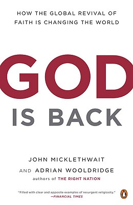God Is Back: How the Global Revival of Faith Is Changing the World - Micklethwait, John