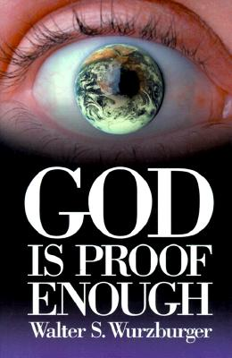 God is Proof Enough - Wurzburger, Walter