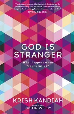 God Is Stranger: Foreword by Justin Welby - Kandiah, Krish