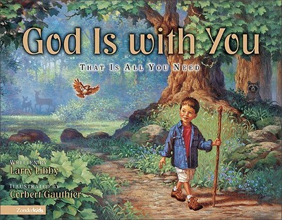 God Is with You: That Is All You Need - Libby, Larry