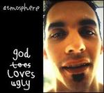 God Loves Ugly [Bonus DVD]
