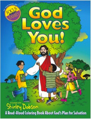 God Loves You!: A Read-Aloud Coloring Book about God's Plan for Salvation - Dobson, Shirley, M.A
