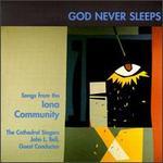 God Never Sleeps