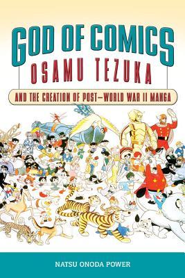 God of Comics: Osamu Tezuka and the Creation of Post-World War II Manga - Power, Natsu Onoda