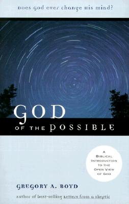 God of the Possible: A Biblical Introduction to the Open View of God - Boyd, Gregory a
