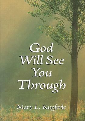 God Will See You Through - Kupferle, L