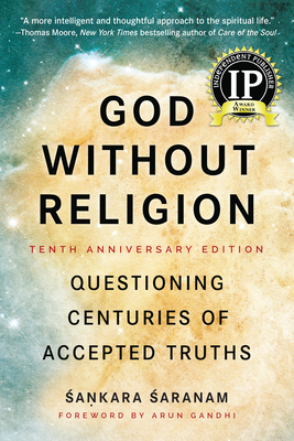 God Without Religion: Questioning Centuries of Accepted Truths - Saranam, Sankara