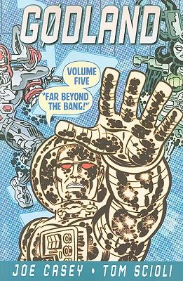 Godland: Far Beyond the Bang v. 5 - Casey, Joe, and Scioli, Tom (Artist)