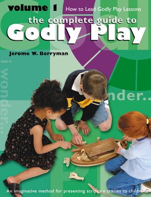 Godly Play Volume 1: How to Lead Godly Play Lessons - Berryman, Jerome W