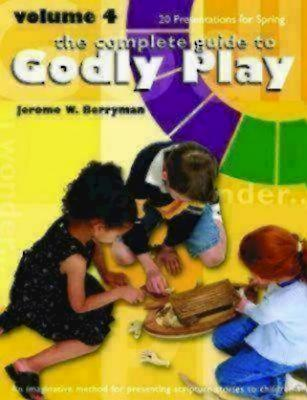 Godly Play Volume 4: 20 Core Presentations for Spring - Berryman, Jerome W