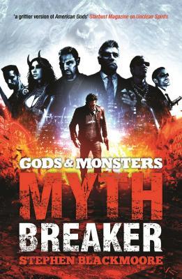 Gods and Monsters: Mythbreaker - Blackmoore, Stephen