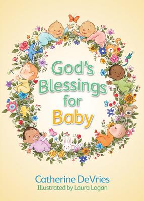 God's Blessings for Baby - DeVries, Catherine, and Logan, Laura