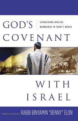 God's Covenant with Israel: Establishing Biblical Boundaries in Today's World - Elon, Binyamin