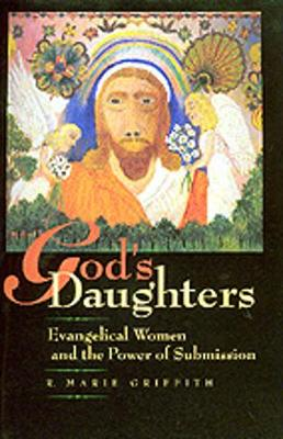 God's Daughters: The Power and Devotion of Spirit-Filled Women - Griffith, R Marie