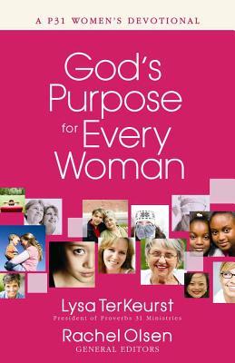 God's Purpose for Every Woman: A P31 Women's Devotional - TerKeurst, Lysa (Editor), and Olsen, Rachel (Editor)