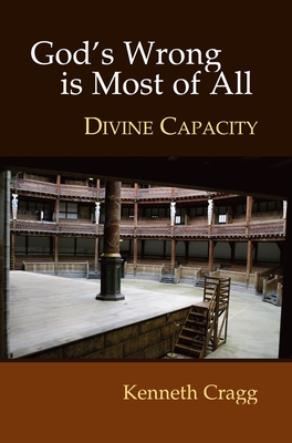 God's Wrong Is Most of All: Divine Capacity - Cragg, Kenneth