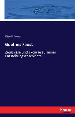 Goethes Faust - Pniower, Otto