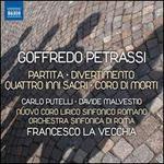 Goffredo Petrassi: Partita; Divertimento; Quattro Inni Sacri; Coro di Morti