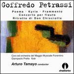 Goffredo Petrassi: Poema; Kyrie; Frammento; Concerto per flauto; Ritratto di Don Chisciotte