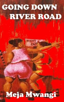 Going Down River Road - Mwangi, Meja