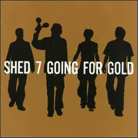 Going for Gold: Greatest Hits - Shed Seven