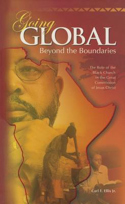 Going Global: Beyond the Boundaries - Carl F. Ellis Jr